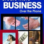 How to Create More Business Over the Phone